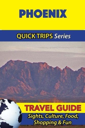 Phoenix Travel Guide (Quick Trips Series): Sights, Culture, Food, Shopping & - Shopping Vegas Nevada Las