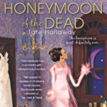 Honeymoon of the Dead | Tate Hallaway