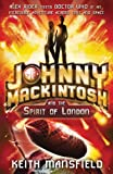 Johnny Mackintosh and the Spirit of London, Keith Mansfield, 1847247741