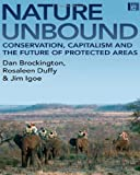 img - for Nature Unbound: Conservation, Capitalism and the Future of Protected Areas by Dan Brockington (2008-11-06) book / textbook / text book