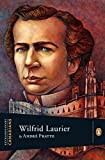 Extraordinary Canadians: Wilfrid Laurier