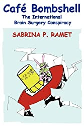 CAFÉ BOMBSHELL: The International Brain Surgery Conspiracy