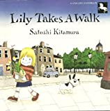 Lily Takes a Walk, Satoshi Kitamura, 0525446990