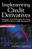img - for Implementing Credit Derivatives: Strategies and Techniques for Using Credit Derivatives in Risk Management (Irwin Library of Investment & Finance) by Israel Nelken (1999-07-01) book / textbook / text book
