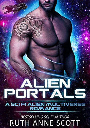 Alien Portals: A SciFi Alien Multiverse Romance Novel by [Scott, Ruth Anne]