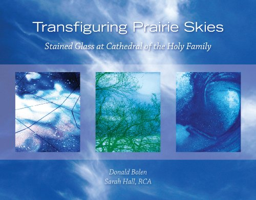 Transfiguring Prairie Skies: Stained Glass at Cathedral of the Holy - Saskatoon Glasses