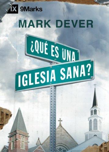 Download ¿Qué es una Iglesia Sana? (What Is a Healthy Church?) - 9Marks (Spanish Edition) PDF