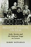 Ireland's Theatre on Film, Barry Monahan, 0716528967