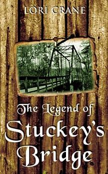 The Legend of Stuckey's Bridge (Stuckey's Bridge Trilogy Book 1) by [Crane, Lori]