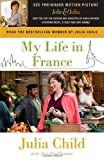 My Life in France, Julia Child and Alex Prud'homme, 0307474852