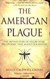 The American Plague, Molly Caldwell Crosby, 0425217752