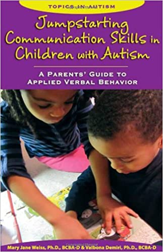 Jumpstarting Communication Skills in Children with Autism: A Parents' Guide to Applied Verbal Behavior - Popular Autism Related Book