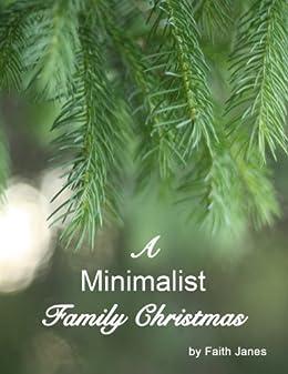 A Minimalist Family Christmas by [Janes, Faith]