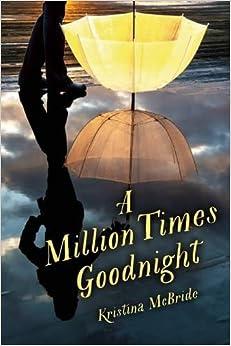 A Million Times Goodnight