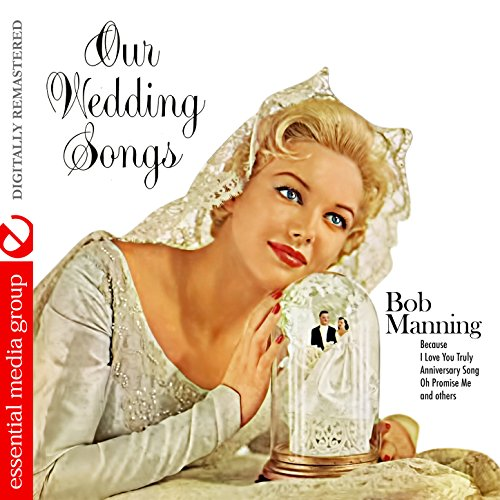 Our Wedding Songs (Digitally Remastered) By Bob Manning On