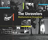 img - for The Unravelers: Mathematical Snapshots book / textbook / text book