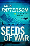 Seeds of War (A James Flynn Thriller Book 4)