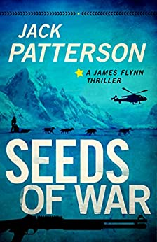 Seeds of War (A James Flynn Thriller Book 4) by [Patterson, Jack]