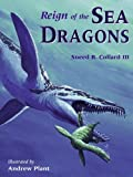 Reign of the Sea Dragons, Andrew Plant and Sneed B. Collard, 1580891241