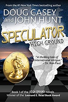 Speculator (High Ground Series Book 1) by [Casey, Doug, Hunt,John]