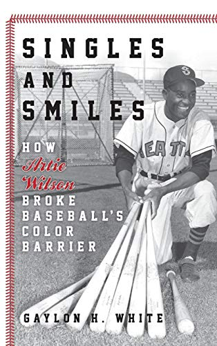 Singles and Smiles: How Artie Wilson Broke Baseball's Color Barrier