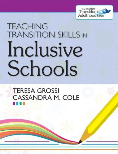 Teaching Transition Skills in Inclusive Schools 1st edition by Grossi Ph.D., Teresa, Cole Ed.D., Cassandra (2013) Paperback