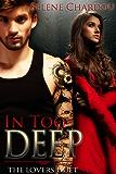 In Too Deep (Lucifer's Saints MC Companion Novel): Rough Riders MC Series (Book 0.0) (The Lovers Duet 2)
