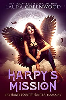 Harpy's Mission The Harpy Bounty Hunter urban fantasy laura greenwood