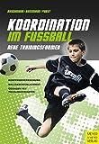 Koordination im Fußball: Neue Trainingsformen