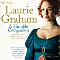 A Humble Companion Audiobook by Laurie Graham Narrated by Annie Aldington