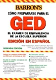 img - for Examen de Equivalencia de la Escuela Superior, En Espanol: How to Prepare for the GED, Spanish Edition (Barron's GED) book / textbook / text book