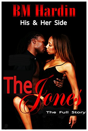 The Jones: The Full Story: His & Her Side