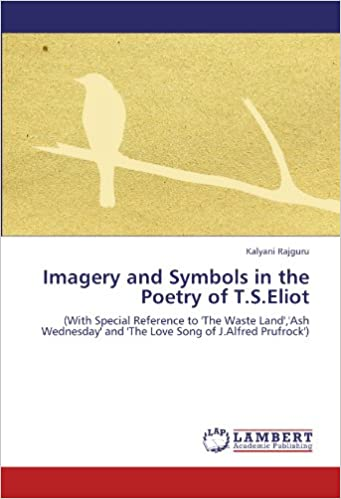 Imagery And Symbols In The Poetry Of T S Eliot With Special