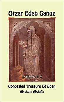 Otzar Eden Ganuz - Concealed Treasure of Eden - Tome 4 of 4