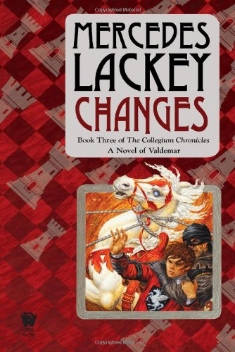 Changes  Volume Three Of The Collegium Chronicles  A Valdemar Novel