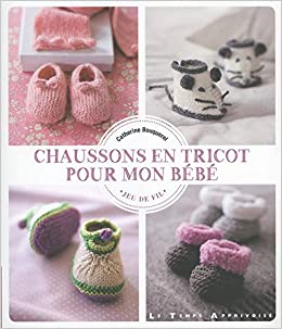 207a10a79ff3f Amazon.fr - Chaussons en tricot pour mon bébé - Catherine Bouquerel - Livres