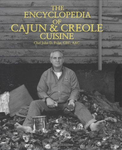 The Encyclopedia of Cajun & Creole Cuisine by Chef John Folse & Company Publishing