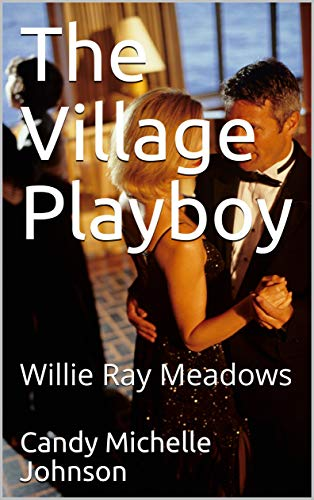 Search : The Village Playboy: Willie Ray Meadows