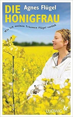 Agnes Flügel - Die Honigfrau