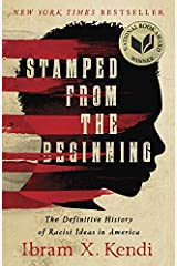 Stamped from the Beginning: The Definitive History of Racist Ideas in America (National Book Award Winner) Paperback