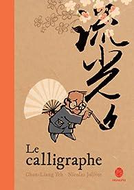 Le calligraphe par Chun-Liang Yeh