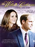 Prince William & Catherine A Royal Love Story