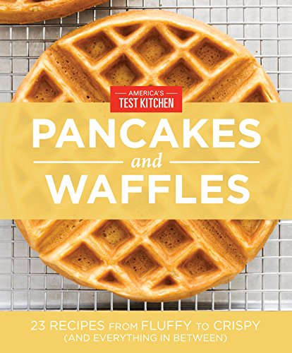 America's Test Kitchen Pancakes and Waffles by [America's Test Kitchen]