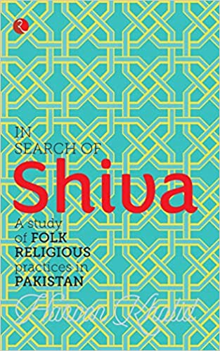 9ec8432c011 In Search of Shiva  A Study of Folk Religious Practices in Pakistan  Paperback – 15 Dec 2015