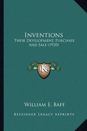 Download Inventions: Their Development, Purchase And Sale (1920) PDF