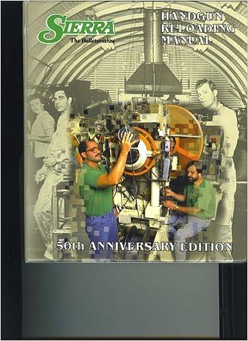 Sierra Handgun Reloading Manual 50th Anniversary Edition 4th Edition Cliff Callis 0092763000182 Amazon Com Books