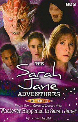 Sarah Jane Adventures: Whatever Happened to Sarah Jane? by Rupert Laight (6-Nov-2008) Paperback