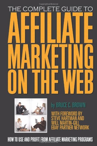 51aeNMViR7L - The Complete Guide to Affiliate Marketing on the Web: How to Use It and Profit from Affiliate Marketing Programs