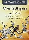 Vivre la Sagesse du Tao par Dyer