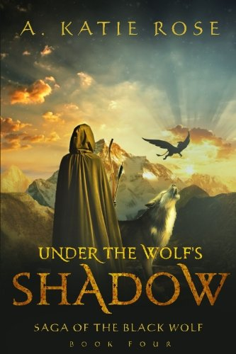 Download Under the Wolf's Shadow: Saga of the Black Wolf, Book Four (Volume 4) pdf